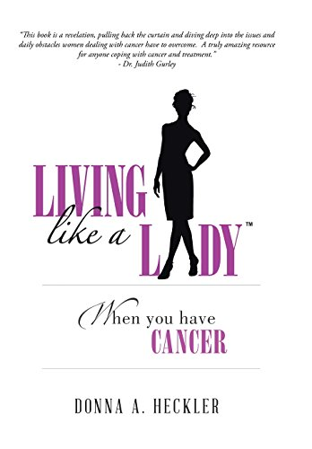 9781496928993: Living Like a Lady When You Have Cancer