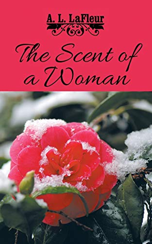 9781496931740: The Scent of a Woman