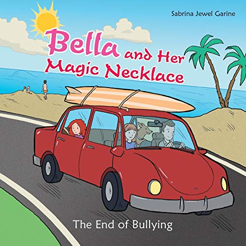9781496932686: Bella and Her Magic Necklace: The End of Bullying