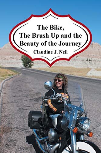 9781496932792: The Bike, the Brush Up and the Beauty of the Journey