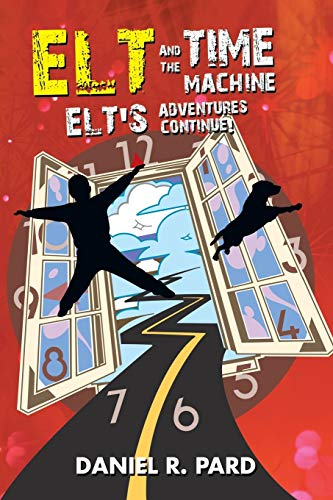 9781496946188: ELT And The Time Machine: Elt's Adventures Continue!