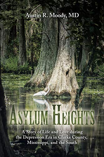 Asylum Heights: A Story of Life and Love during the Depression Era in Clarke County, Mississippi, ...