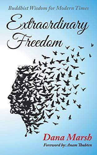 9781496946881: Extraordinary Freedom: Buddhist Wisdom for Modern Times