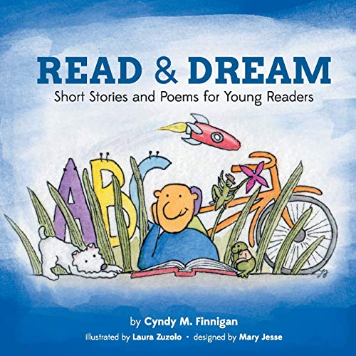Read and Dream: Short Stories and Poems for Young Readers: Finnigan, Cyndy M.