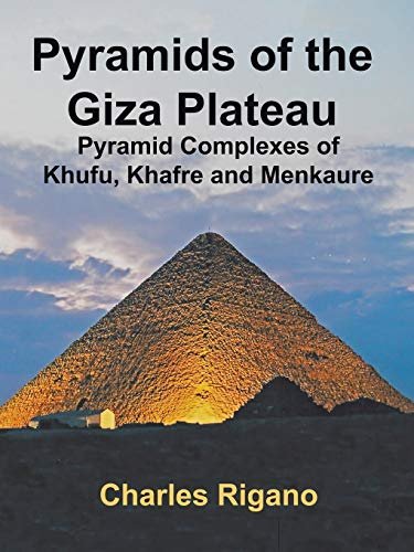 9781496952493: Pyramids of the Giza Plateau: Pyramid Complexes of Khufu, Khafre, and Menkaure