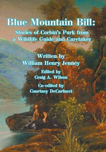 9781496952608: Blue Mountain Bill: Stories of Corbin's Park from a Wildlife Guide and Caretaker