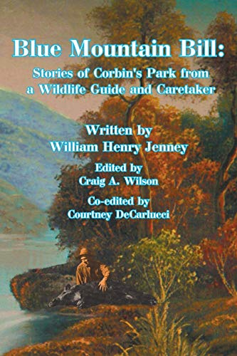 9781496952622: Blue Mountain Bill:: Stories of Corbin's Park from a Wildlife Guide and Caretaker