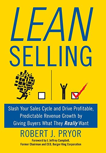 Lean Selling: Slash Your Sales Cycle and Drive Profitable, Predictable Revenue Growth by Giving ...