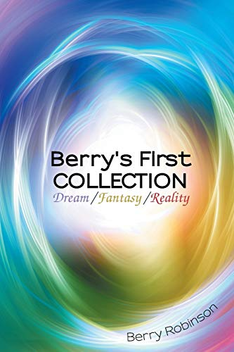 9781496959072: Berry's First Collection: Dream /Fantasy/ Reality