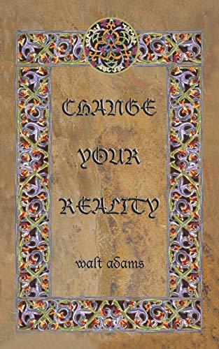 9781496961785: CHANGE YOUR REALITY