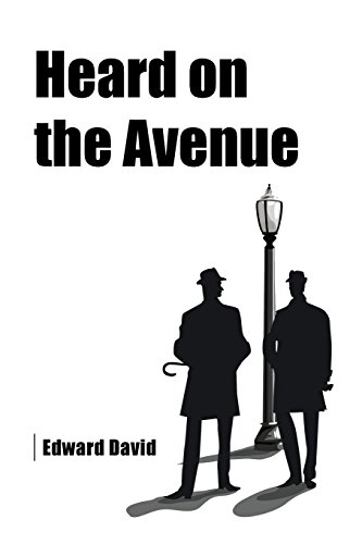 Heard on the Avenue: David, Edward
