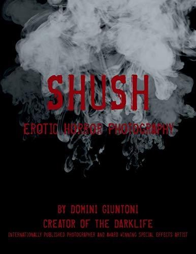 9781496969828: Shush: Erotic Horror Photography