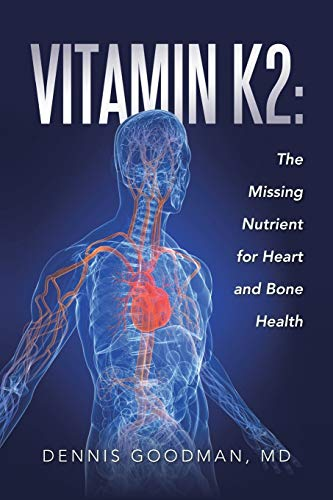 9781496970879: Vitamin K2: The Missing Nutrient for Heart and Bone Health