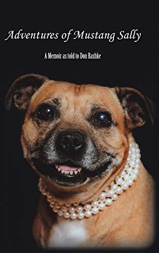9781496972415: Adventures of Mustang Sally: A Memoir as told to Don Rashke