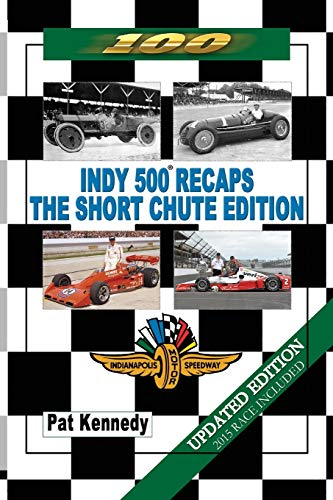 9781496972439: Indy 500 Recaps - The Short Chute Edition