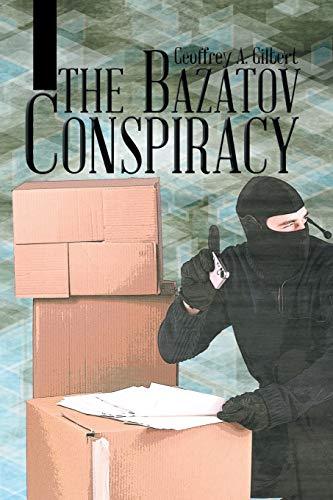 The Bazatov Conspiracy: Geoffrey A. Gilbert