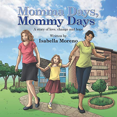9781496974778: Momma Days, Mommy Days: A Story of Love, Change and Hope