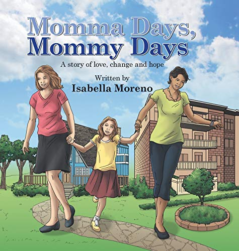 9781496974792: Momma Days, Mommy Days: A Story of Love, Change and Hope