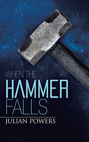When the Hammer Falls: Powers, Julian