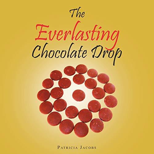 9781496986634: The Everlasting Chocolate Drop