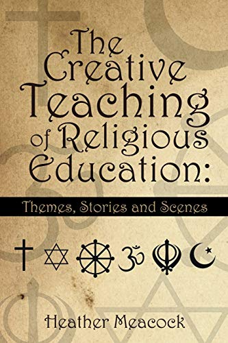 9781496986870: The Creative Teaching of Religious Education:: Themes, Stories and Scenes