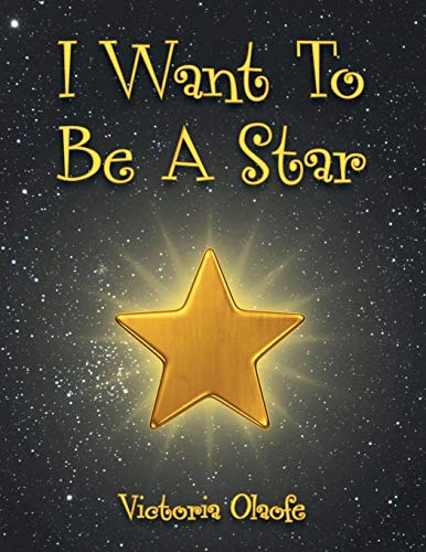 9781496988539: I Want To Be A Star
