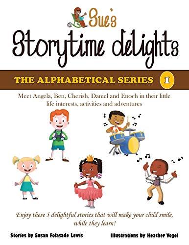 Sue s Storytime Delights: Meet Angela, Ben,: Susan Folasade Lewis