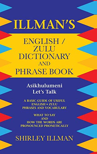 9781496989628: Illman's English / Zulu Dictionary and Phrase Book: Asikhulumeni - Let's Talk