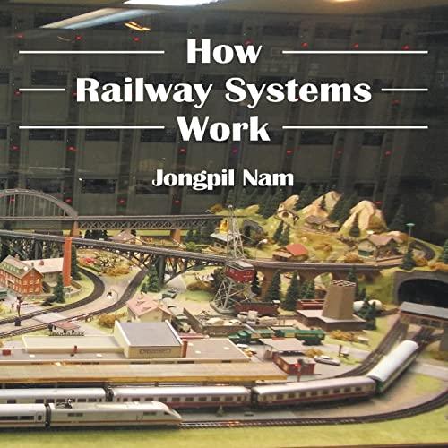 How Railway Systems Work (Paperback): Jongpil Nam