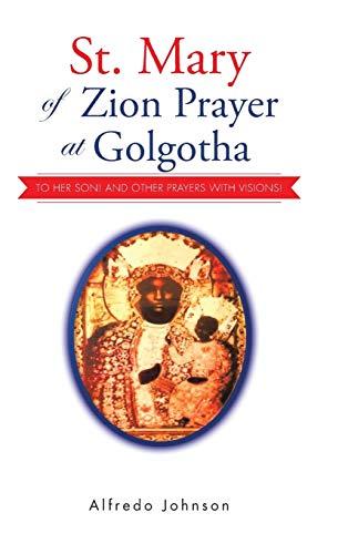 St. Mary of Zion Prayer at Golgotha: Alfredo Johnson