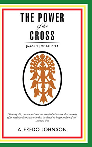 The Power of the Cross: [maskel] of: Alfredo Johnson