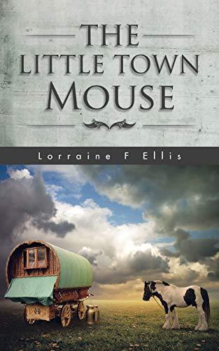 The Little Town Mouse (Paperback): Lorraine F Ellis