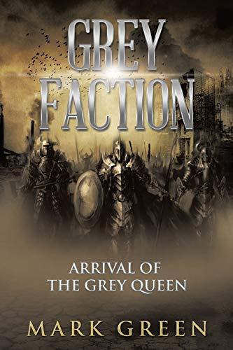 Grey Faction: Arrival of the Grey Queen: Green, Mark