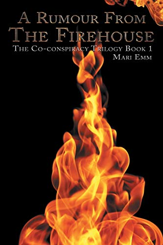 9781496997357: A Rumour From The Firehouse: The Co-conspiracy Trilogy Book 1