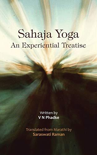 Sahaja Yoga - An Experiential Treatise (Paperback): Saraswati Raman