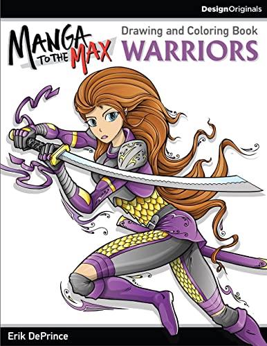 Manga to the Max Warriors: Drawing and Coloring Book: Erik Deprince