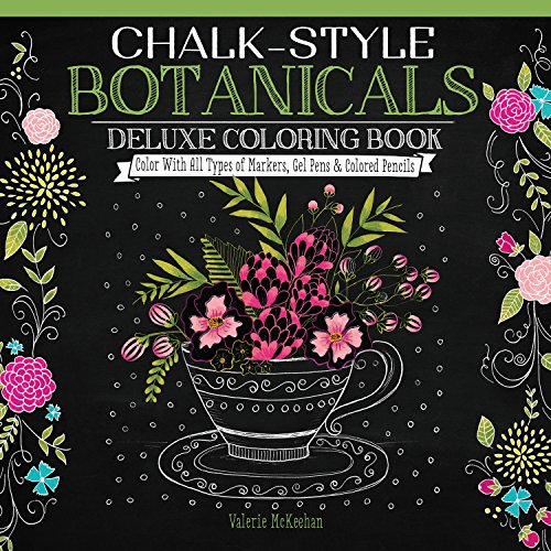 9781497201514: Chalk Style Botanicals Deluxe Coloring Book: Color with All Types of Markers, Gel Pens & Colored Pencils