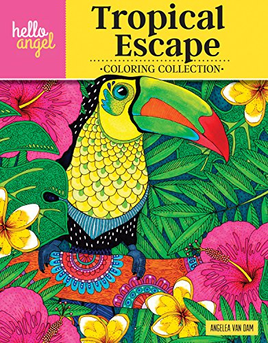 9781497202740: Hello Angel Tropical Escape Coloring Collection (Hello Angel Coloring Collection)