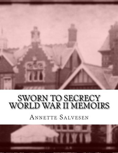 Sworn To Secrecy World War 11 Memoirs: Annette Salvesen