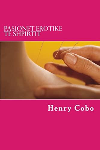 9781497303843: Pasionet erotike të shpirtit: Tregime erotike (Albanian Edition)
