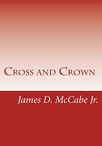 9781497307032: Cross and Crown: Sufferings and Triumphs of Heroic Men and Women Who Were Persecuted for True Religion of Jesus Christ