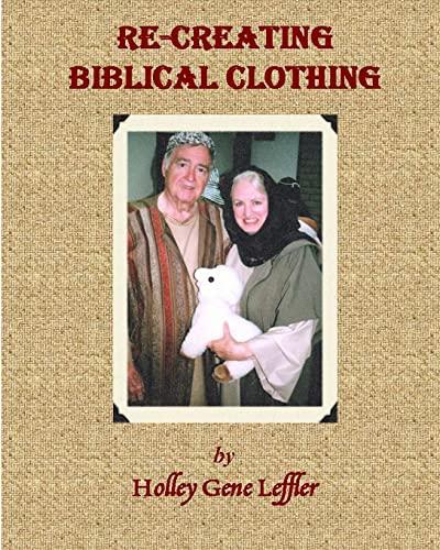 Re-creating Biblical Clothing: Leffler, Holley Gene