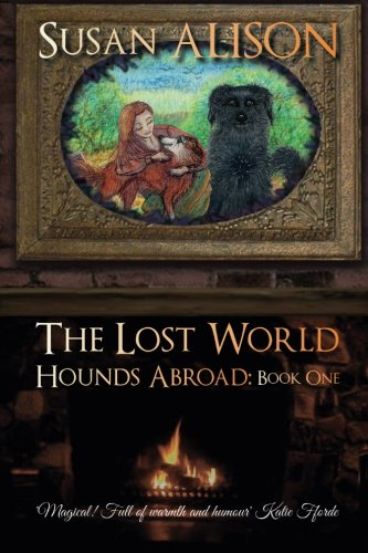 Hounds Abroad, Book One: The Lost World (An Urban Fantasy): Susan Alison