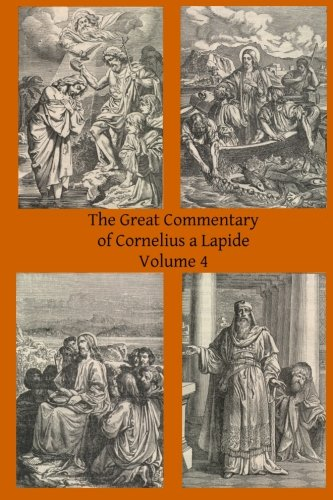 9781497309944: 4: The Great Commentary of Cornelius a Lapide (Volume 4)