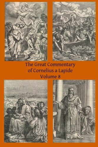 9781497310285: The Great Commentary of Cornelius a Lapide (Volume 8)