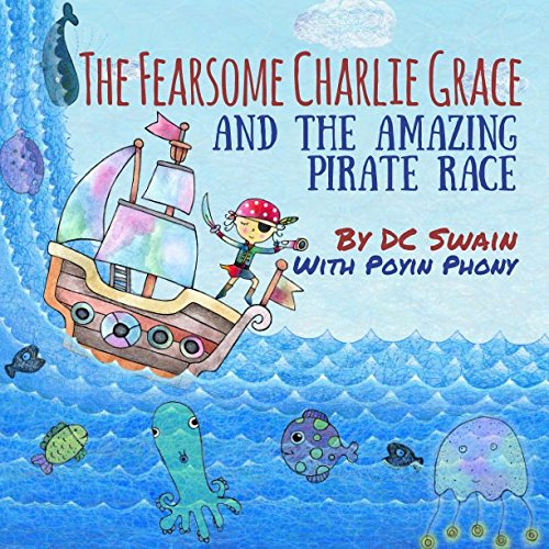 9781497311206: The Fearsome Charlie Grace and the Amazing Pirate Race (Volume 1)