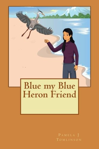 9781497312708: Blue my Blue Heron Friend