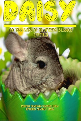 9781497314702: Daisy: The True Story of an Amazing 3-Legged Chinchilla