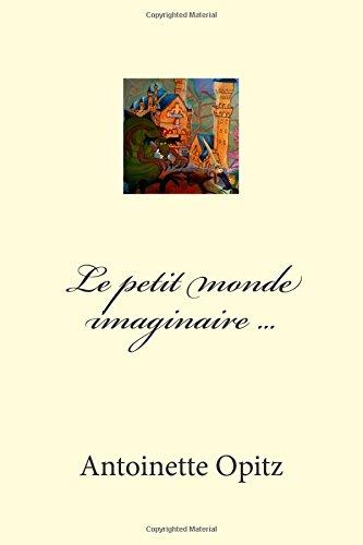 9781497317468: Le petit monde imaginaire ... (French Edition)