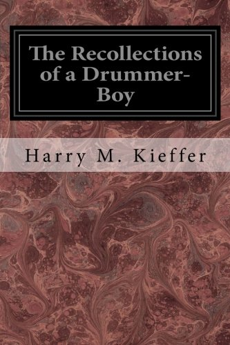 The Recollections of a Drummer-Boy: Kieffer, Harry M.